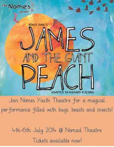 James & The Giant Peach (Nomes Youth Theatre) - July 2014